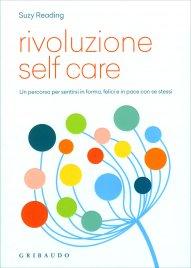 RIVOLUZIONE SELF-CARE Sane abitudini e pratiche quotidiane per volersi bene di Suzy Reading
