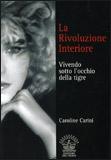 LA RIVOLUZIONE INTERIORE Vivendo sotto l'occhio della tigre di Caroline Carini
