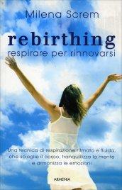 Rebirthing, Respirare per Rinnovarsi