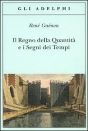 Il Regno della Quantità e i Segni dei Tempi