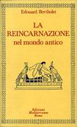 La Reincarnazione nel Mondo Antico - Volume 1