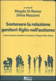 Sostenere la Relazione Genitori-Figlio nell'Autismo