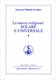 La Nuova Religione: Solare e Universale - Volume primo