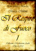 Il Respiro di Fuoco Vol. 1