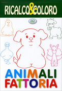 Animali Fattoria - Ricalco & Coloro