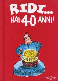 Ridi... Hai 40 Anni!