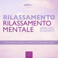 Rilassamento - Rilassamento Mentale (Audiolibro Mp3)