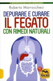 I Rimedi Naturali per Depurare e Curare il Fegato