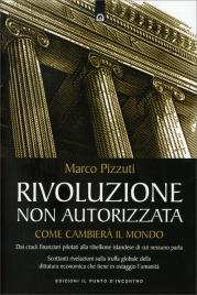Rivoluzione non Autorizzata - Come cambierà il mondo