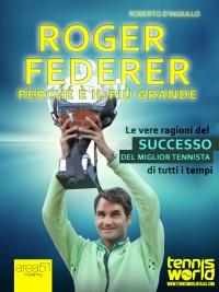 Roger Federer - Perché è il Più Grande (eBook)