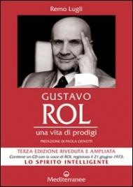GUSTAVO ROL Una vita di prodigi - Nuova edizione di Remo Lugli