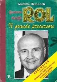 Gustavo Adolfo Rol il grande precursore (con CD allegato)