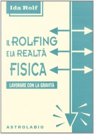 Il Rolfing e la Realtà Fisica