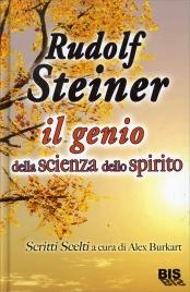 Rudolf Steiner - Il Genio della Scienza dello Spirito
