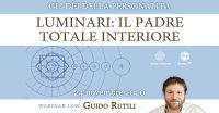 """Diretta streaming """"Luminari: Il Padre Totale interiore"""" con Guido Rutili – Martedì 24 novembre 2020"""