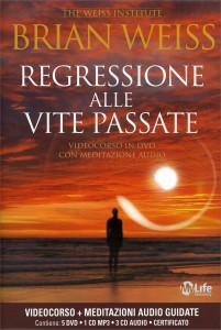 REGRESSIONE ALLE VITE PASSATE - VIDEOCORSO CON 5 DVD, 1 CD MP3 E Videocorso in DVD con meditazione audio - My Life University di Brian Weiss