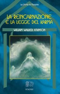 LA REINCARNAZIONE E LA LEGGE DEL KARMA di William Walker Atkinson
