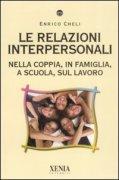 LE RELAZIONI INTERPERSONALI di Enrico Cheli