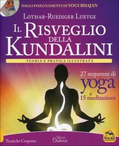 IL RISVEGLIO DELLA KUNDALINI Sequenze di Yoga - Teoria e pratica illustrata di Lothar Rudiger Lutge
