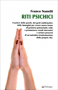 RITI PSICHICI di Franco Nanetti