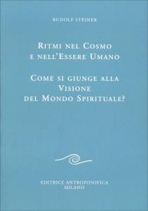 RITMI NEL COSMO E NELL'ESSERE UMANO di Rudolf Steiner