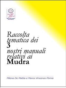 Raccolta Tematica dei 3 Nostri Manuali Relativi ai Mudra (eBook)
