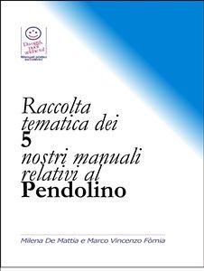 Raccolta Tematica dei 5 Nostri Manuali Relativi al Pendolino (eBook)