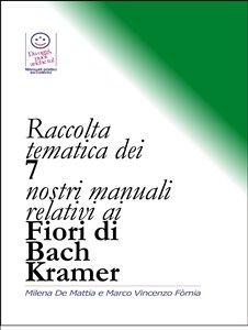 Raccolta Tematica dei Nostri 7 Manuali Relativi ai Fiori di Bach Kramer (eBook)