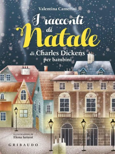I Racconti di Natale di Charles Dickens per Bambini