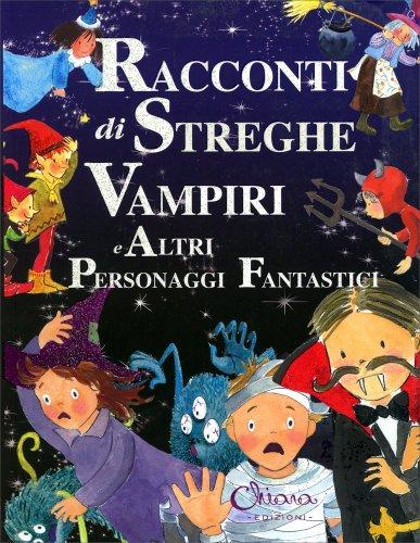 Racconti di Streghe Vampiri e Altri Personaggi Fantastici