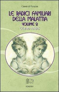 Le Radici Familiari della Malattia - Volume 2