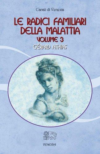 Le Radici Familiari della Malattia - Volume 3