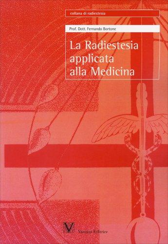 La Radiestesia Applicata alla Medicina