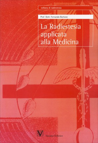 La Radiestesia Applicata alla Medicina