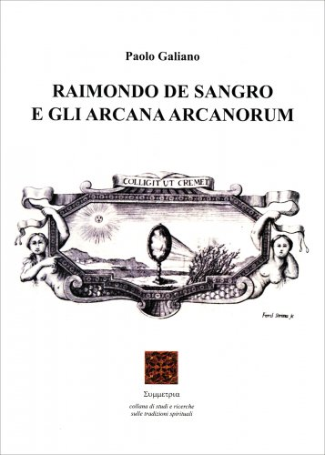 Raimondo de Sangro e gli Arcana Arcanorum