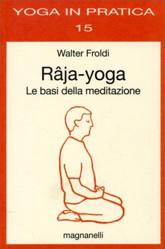Râja Yoga - Le Basi della Meditazione