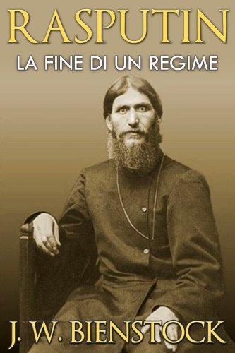 Rasputin - La Fine di un Regime (eBook)