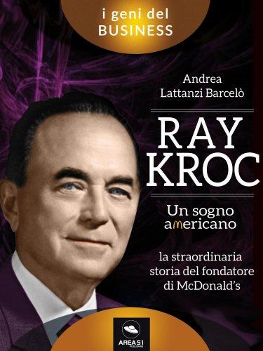 Ray Kroc - Un Sogno Americano (eBook)