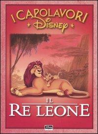 I Capolavori - Il Re Leone