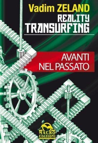 Reality Transurfing - Avanti nel Passato (eBook)