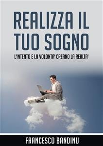 Realizza il Tuo Sogno (Ebook)