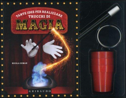 Tante Idee Per Realizzare Trucchi di Magia - Nicola Suman