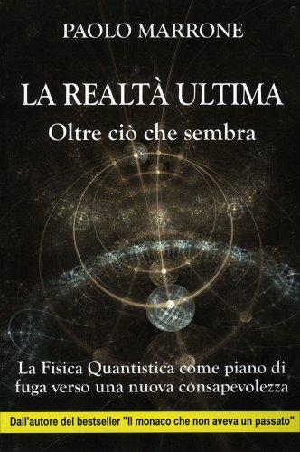 La Realtà Ultima - Oltre Ciò che Sembra