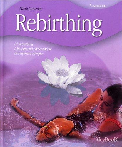 Rebirthing - Tecnica del Respiro Consapevole