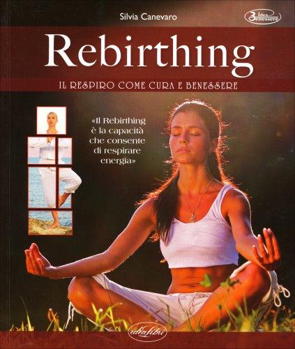 Rebirthing - Il Respiro come Cura e Benessere