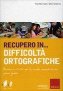 Recupero in Difficoltà Ortografiche - Cofanetto con Libro e CD Rom