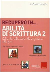 Recupero in... Abilità di Scrittura - Vol. 2
