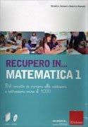 Recupero in... Matematica 1 - Cofanetto con Libro e CD Rom