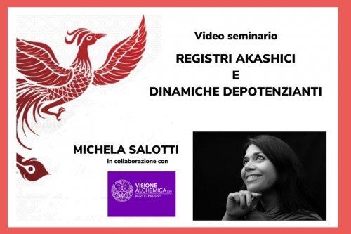 Registri Akashici e Dinamiche Depotenzianti (Video Seminario)