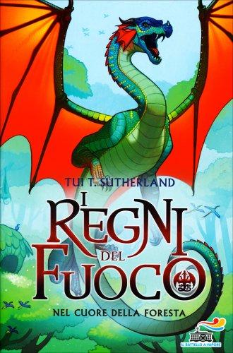 I Regni del Fuoco Volume 3 - Nel Cuore della Foresta